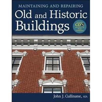 Maintaining and Repairing Old and Historic Buildings [With CDROM] (Inbunden, 2012)